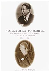 Remember Me to Harlem : the Letters of Langston Hughes and Carl Van Vechten, 1925-1964 / Edited by Emily Bernard