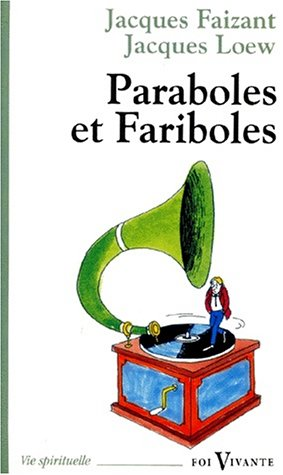 PARABOLES ET FARIBOLES. 3ème édition par Jacques Faizant, Jacques Loew