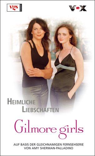 Gilmore Girls: Heimliche Liebschaften