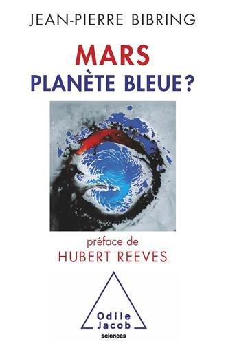 Mars : Planète bleue ? par Jean-Pierre Bibring