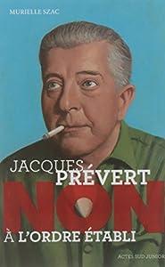 """Afficher """"Jacques Prévert : non à l'ordre établi"""""""