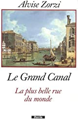 Le Grand Canal , la plus belle rue du monde