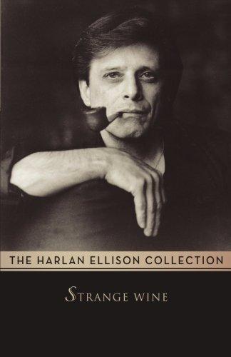Strange Wine (The Harlan Ellison Collection)