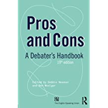 Pros and Cons: A Debaters Handbook