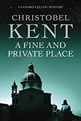 A Fine and Private Place: A Sandro Cellini Novel (Sandro Cellini 2) by Christobel Kent (2010-05-01)