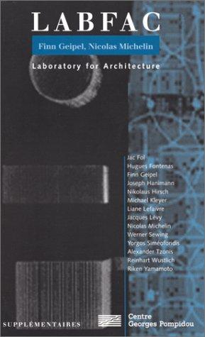 Labfac. Finn Geipel, Nicolas Michelin - Laboratory for Architecture par Jac Fol