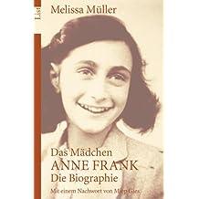 Das Mädchen Anne Frank. Die Biographie