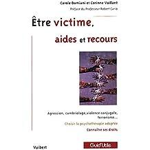 Etre victime, aides et recours