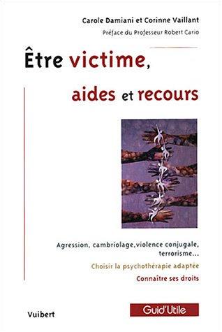 Etre victime, aides et recours par Carole Damiani