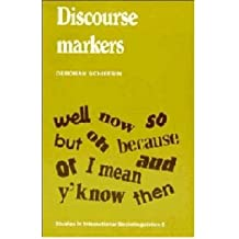 [(Discourse Markers)] [Author: Deborah Schiffrin] published on (February, 1988)