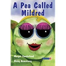 2: A Pea Called Mildred: A Story to Help Children Pursue Their Hopes and Dreams (Helping Children with Feelings)