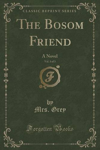 The Bosom Friend, Vol. 3 of 3