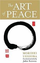 The Art of Peace by Morihei Ueshiba (2007-04-03)