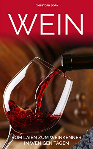 Speise-wein (Wein: Vom Laien zum Weinkenner in wenigen Tagen)