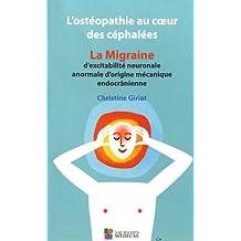 L'ostéopathie au coeur des céphalées : La migraine d'excitabilité neuronale anormale d'origine mécanique endocrânienne