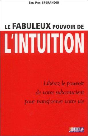 Le fabuleux pouvoir de l'intuition