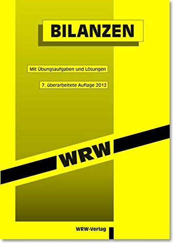 Bilanzen: Mit Übungsaufgaben und Lösungen. 8. überarb. Aufl., ERSCHEINT JUNI 2015 (WRW-Kompaktstudium)