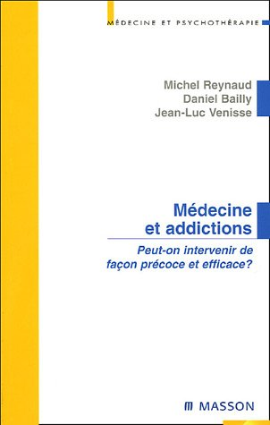 Mdecine et addictions: Peut-on intervenir de faon prcoce et efficace ?