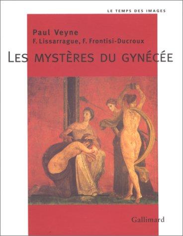 Les mystères du gynécée (Le temps des images) par Paul Veyne