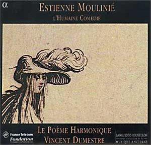 Étienne Moulinié / L'Humaine Comédie (Airs de cour)