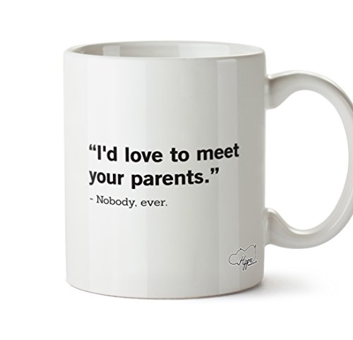 hippowarehouse-id-love-to-meet-your-parents-nobody-ever-10oz-mug-cup