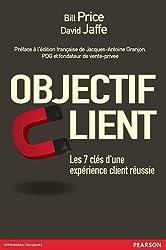 Objectif client : Les 7 clés d'une expérience client réussie