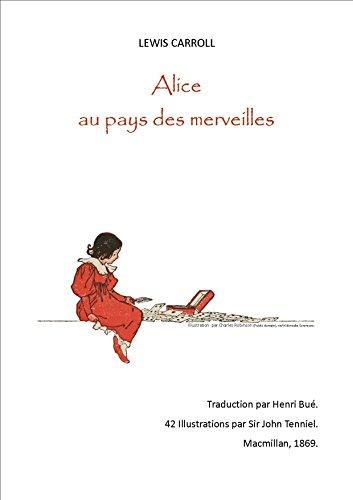 ALICE AU PAYS DES MERVEILLES  (texte entier): 42 ILLUSTRATIONS PAR SIR JOHN TENNIEL par LEWIS CARROLL