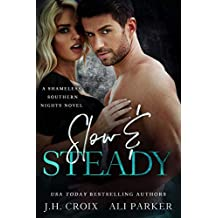 Slow and Steady: A Small Town Romantic Suspense (Shameless Southern Nights Book 2)