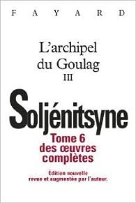 L'Archipel du Goulag, tome 3 par Alexandre Soljenitsyne