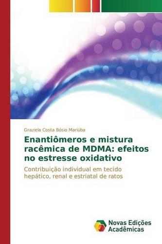 Enantiômeros e mistura racêmica de MDMA: efeitos no estresse oxidativo: Contribuição individual em tecido hepático, renal e estriatal de ratos