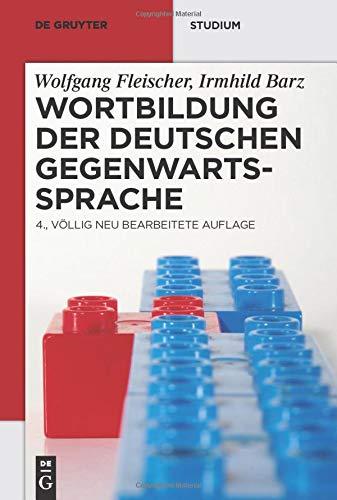 Wortbildung der deutschen Gegenwartssprache (De Gruyter Studium)