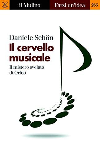 scaricare ebook gratis Il cervello musicale: Il mistero svelato di Orfeo (Farsi un'idea) PDF Epub