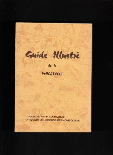 Guide illustré de la philatélie par André Bourcet