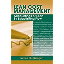 Lean Cost Management: Accounting for Lean by Establishing Flow