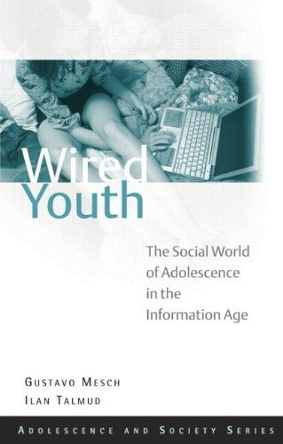 Wired Youth: The Social World of Adolescence in the Information Age (Adolescence and Society) by Gustavo Mesch (2010-04-15)