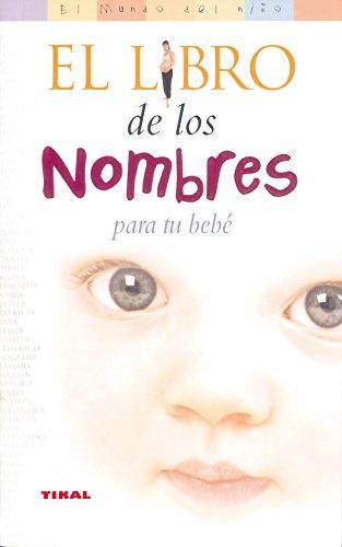 Libro De Los Nombres Para Tu Bebe, El (El Mundo Del Niño) por Lisa Shaw