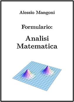 Formulario: Analisi Matematica di [Mangoni, Alessio]