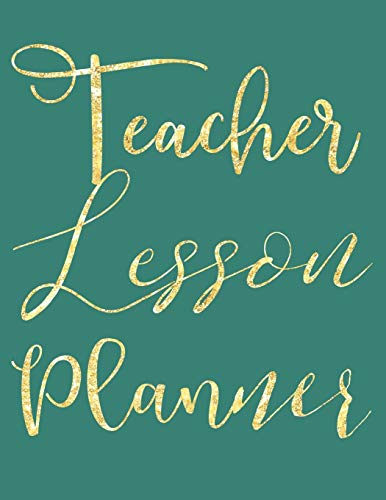 Teacher Lesson Planner: Teal Planner for Educators, Elementary, Middle, High School