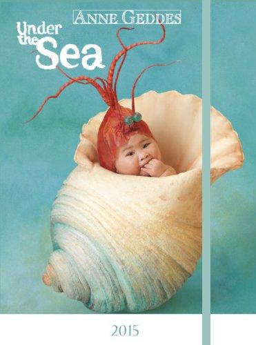 Anne Geddes Under the sea 2015: Tagebuch/Diary (Anne Geddes Kalender 2015)