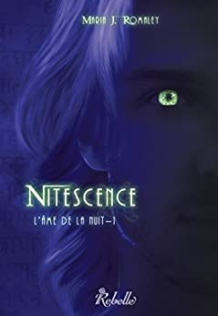 L'âme de la nuit: 1 - Nitescence (Chimères) (French Edition) by [Romaley, Maria J.]