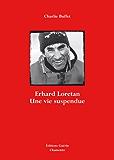 Erhard Loretan: Une vie suspendue