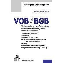 VOB/BGB Textsammlung zum Bauvertrag - innerdeutsche Vergaben (Stand Januar 2018): VOB Teil A - Abschnitt 1, VOB Teil B, VOB Teil C - DIN 18299, BGB - ... Bauproduktenverordnung - Auszug