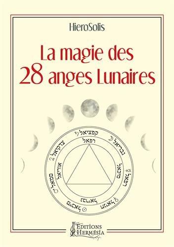 La magie des 28 anges lunaires par HieroSolis