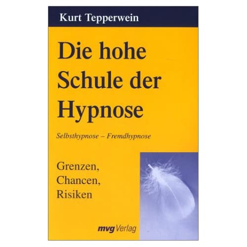 Die hohe Schule der Hypnose. Grenzen, Chancen, Risiken (Livre en allemand)