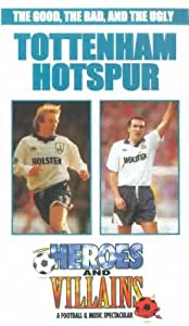 Tottenham Hotspur: Heroes And Villains [VHS]