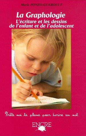 La Graphologie : L'écriture et les dessins de l'enfant et de l'adolescent