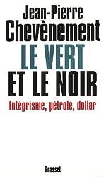 Le Vert et Le Noir : Intégrisme, pétrole, dollar