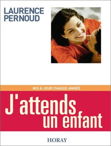 J'attends un enfant 2003 par Laurence Pernoud