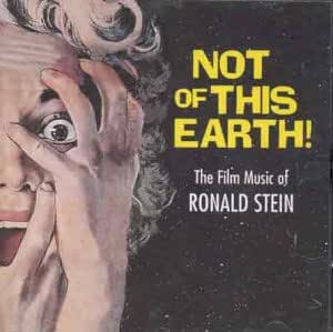 Not of This Earth: The Film Music of Ronald Stein