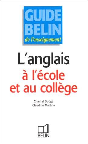 Guide Belin de l'enseignement. L'anglais à l'école et au collège
